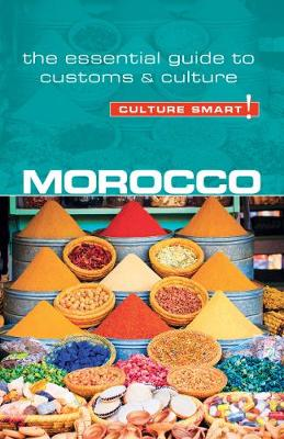 Morocco - Culture Smart! The Essential Guide to Customs & Culture - Culture Smart! (Paperback)