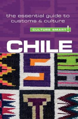 Chile - Culture Smart! The Essential Guide to Customs & Culture - Culture Smart! (Paperback)