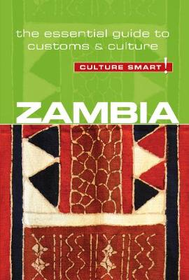 Zambia - Culture Smart! The Essential Guide to Customs & Culture - Culture Smart! (Paperback)