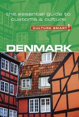 Denmark - Culture Smart! The Essential Guide to Customs & Culture - Culture Smart (Paperback)