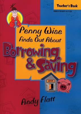 Penny Wise Finds Out About Borrowing and Saving: Teachers Book - Penny Wise No. 4 (Paperback)