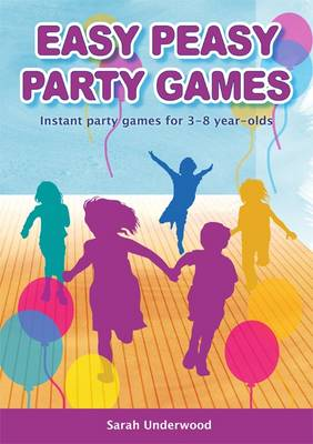 Easy Peasy Party Games: Instant Party Games for 3-8 Year-olds (Paperback)