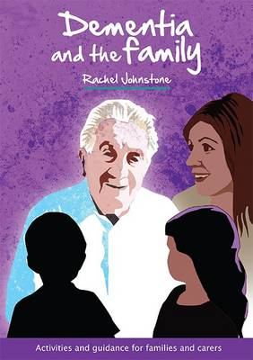 Dementia and the Family: Activities and Guidance for Families and Carers (Paperback)
