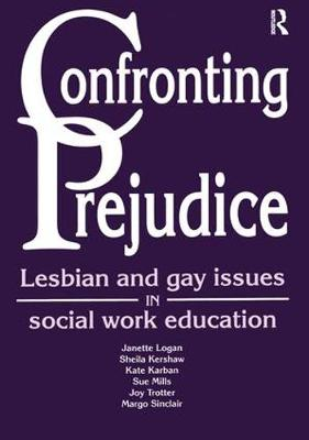 Confronting Prejudice: Lesbian and Gay Issues in Social Work Education (Paperback)