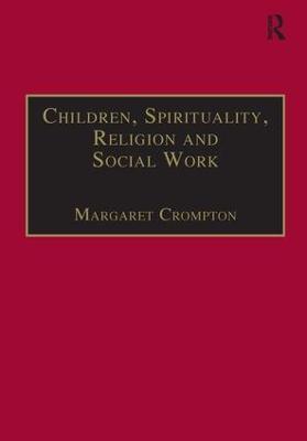 Children, Spirituality, Religion and Social Work (Paperback)