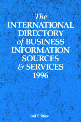 The International Directory of Business Information Sources and Services 1996 (Hardback)