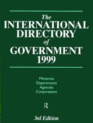 The International Directory of Government 1999 (Hardback)