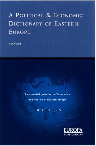 A Political and Economic Dictionary of Eastern Europe (Hardback)