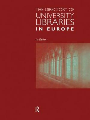 The Directory of University Libraries in Europe (Hardback)