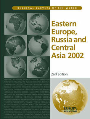 Eastern Europe, Russia and Central Asia 2002 - Regional Surveys of the World S. (Hardback)