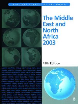 The Middle East and North Africa 2003 - Regional Surveys of the World S. (Hardback)