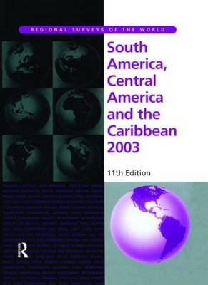 South America, Central America and the Caribbean 2003 - Regional Surveys of the World S. (Hardback)