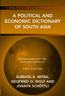 A Political and Economic Dictionary of South Asia (Hardback)