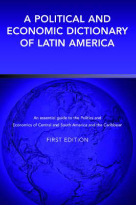 A Political and Economic Dictionary of Latin America (Hardback)