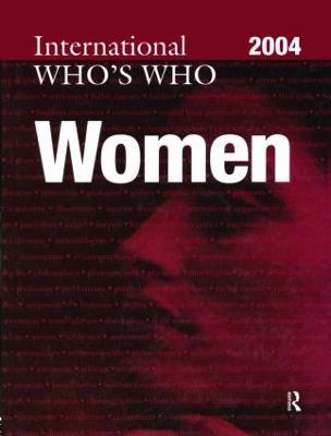 The International Who's Who of Women 2004 2004 (Hardback)