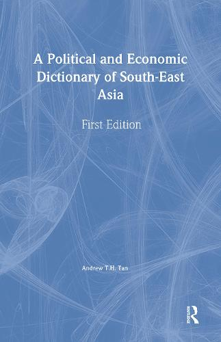 A Political and Economic Dictionary of South-East Asia (Hardback)