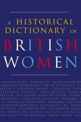 A Historical Dictionary of British Women (Hardback)