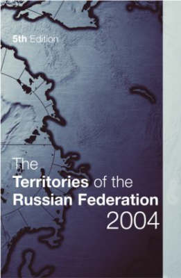 The Territories of the Russian Federation 2004 - Regional Surveys of the World S. (Hardback)