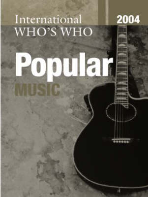International Who's Who in Popular Music 2004 (Hardback)