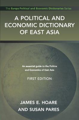 A Political and Economic Dictionary of East Asia (Hardback)
