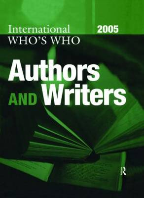 International Who's Who of Authors and Writers 2005 (Hardback)