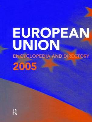 The European Union Encyclopedia and Directory 2005 (Hardback)