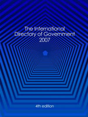International Directory of Government 2007 (Hardback)