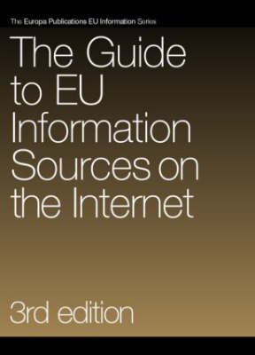The Guide to EU Information Sources on the Internet (Hardback)