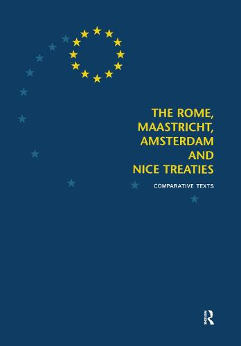 The Rome, Maastricht, Amsterdam and Nice Treaties: Comparative Texts (Hardback)