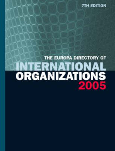 The Europa Directory of International Organizations 2005 (Hardback)