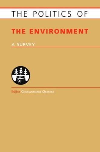 Politics of the Environment: A Survey (Hardback)