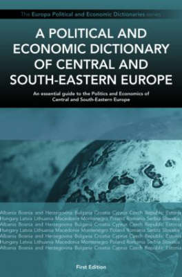 A Political and Economic Dictionary of Central and South-Eastern Europe (Hardback)