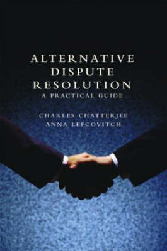 Alternative Dispute Resolution: A Practical Guide (Hardback)