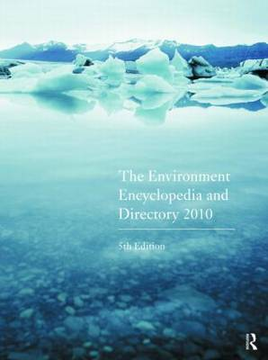 The Environment Encyclopedia and Directory 2010 (Hardback)