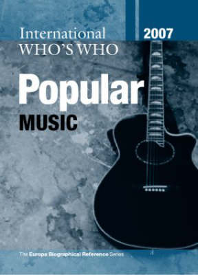 International Who's Who in Popular Music 2007 (Hardback)