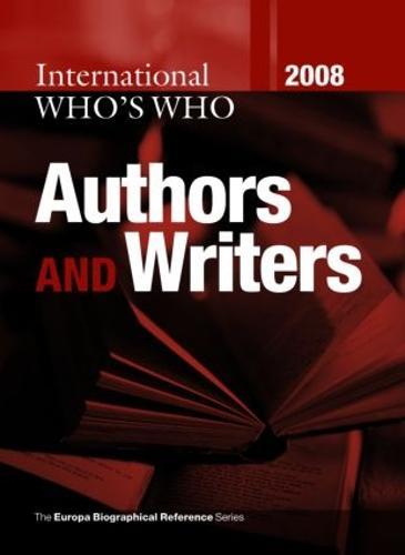 International Who's Who of Authors & Writers 2008 (Hardback)