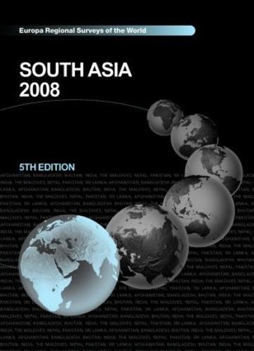 South Asia 2008 - The Europa Regional Surveys of the World (Hardback)