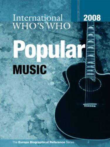 International Who's Who in Popular Music 2008 (Hardback)