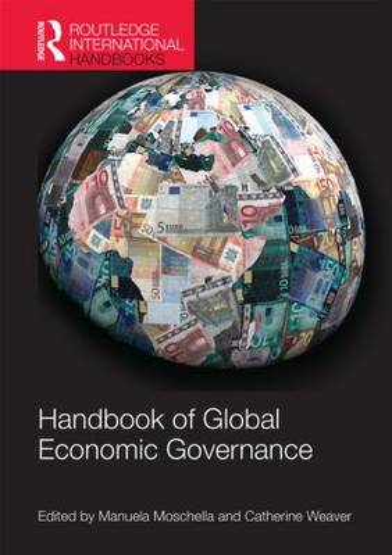 Handbook of Global Economic Governance: Players, Power and Paradigms - Routledge International Handbooks (Hardback)