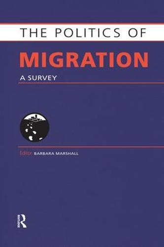 The Politics of Migration: A Survey (Paperback)