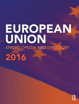 European Union Encyclopedia and Directory 2016 (Hardback)