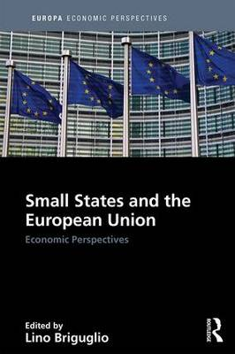 Small States and the European Union: Economic Perspectives - Europa Economic Perspectives (Hardback)