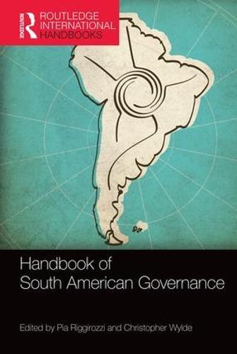 Handbook of South American Governance - Routledge International Handbooks (Hardback)