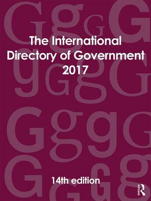 The International Directory of Government 2017 (Hardback)