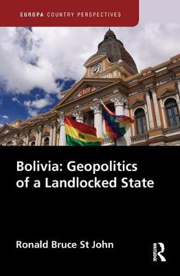 Bolivia: Geopolitics of a Landlocked State - Europa Country Perspectives (Hardback)