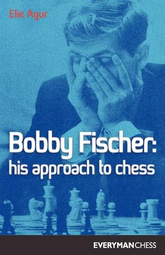 Bobby Fischer: His Approach to Chess - Cadogan Chess & Bridge Books S. (Paperback)