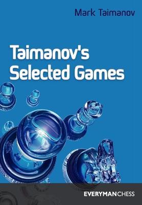 Taimanov's Selected Games (Paperback)