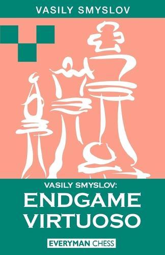 Vasily Smyslov: Endgame Virtuoso (Paperback)