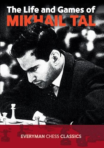 The Life and Games of Mikhail Tal (Paperback)