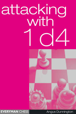 Attacking with 1 d4 (Paperback)